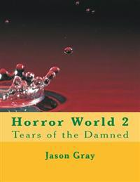 Horror World 2: Tears of the Damned