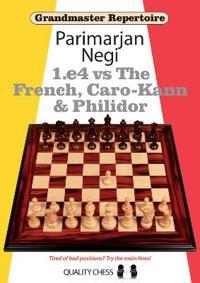 1.e4 vs the French, Caro-Kann & Philidor