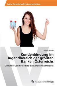 Kundenbindung Im Jugendbereich Der Grossten Banken Osterreichs