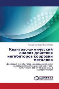 Kvantovo-Khimicheskiy Analiz Deystviya Ingibitorov Korrozii Metallov