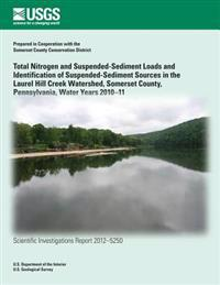 Total Nitrogen and Suspended-Sediment Loads and Identification of Suspended- Sediment Sources in the Laurel Hill Creek Watershed, Somerset County, Pen