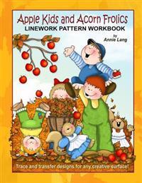 Apple Kids and Acorn Frolics: Linework Pattern Workbook