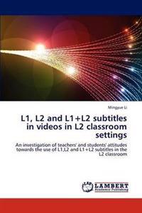 L1, L2 and L1+l2 Subtitles in Videos in L2 Classroom Settings