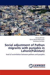Social Adjustment of Pathan Migrants with Punjabis in Lahore(pakistan)