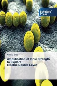 Amplification of Ionic Strength to Explore Electric Double Layer