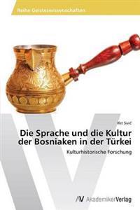 Die Sprache Und Die Kultur Der Bosniaken in Der Turkei