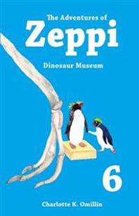 The Adventures of Zeppi: Dinosaur Museum
