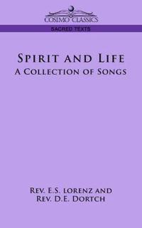 Spirit and Life: A Collection of Songs