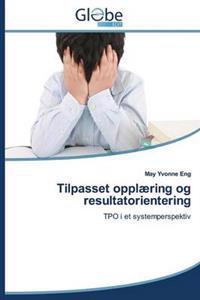 Tilpasset Opplaering Og Resultatorientering - Eng May Yvonne | Ridgeroadrun.org