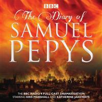 The Diary of Samuel Pepys: The BBC Radio 4 Full-Cast Dramatisation