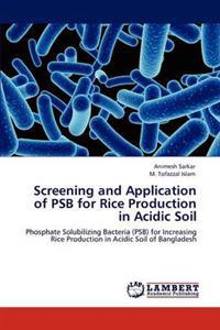 Screening and Application of Psb for Rice Production in Acidic Soil