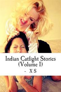Indian Catfight Stories