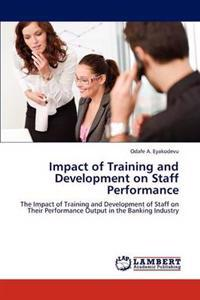 Impact of Training and Development on Staff Performance