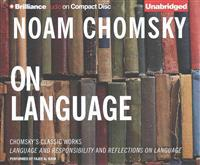 "On Language: Chomsky's Classic Works ""Language and Responsibility"" and ""Reflections on Language"""