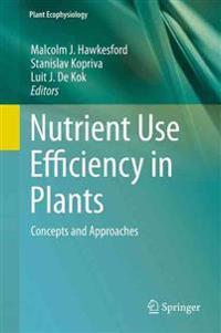 Nutrient Use Efficiency in Plants