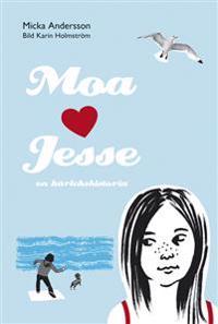 Moa hjärta Jesse: en kärlekshistoria