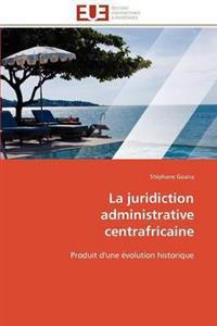 La Juridiction Administrative Centrafricaine