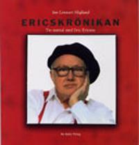 Ericskrönikan : tio samtal med Eric Ericson