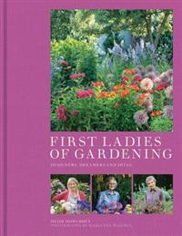 First Ladies of Gardening