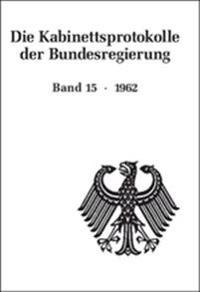 Die Kabinettsprotokolle Der Bundesregierung / 1962