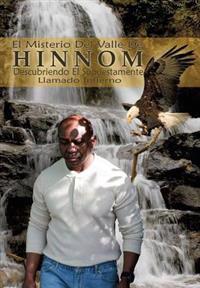 El Misterio del Valle de Hinnom: Descubriendo El Supuestamente Llamado Infierno