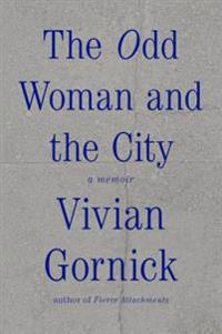 The Odd Woman and the City: A Memoir