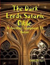 The Dark Lords Satanic Bible