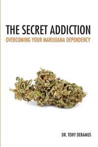 The Secret Addiction: Overcoming Your Marijuana Dependency