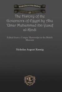 The History of the Governors of Egypt by Abu 'Umar Muhammad ibn Yusuf al-Kindi