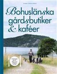 Bohuslänska gårdsbutiker & kaféer