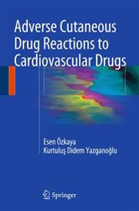 Adverse Cutaneous Drug Reactions to Cardiovascular Drugs
