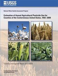 Estimation of Annual Agricultural Pesticide Use for Counties of the Conterminous United States, 1992?2009