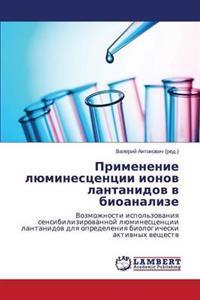 Primenenie Lyuminestsentsii Ionov Lantanidov V Bioanalize