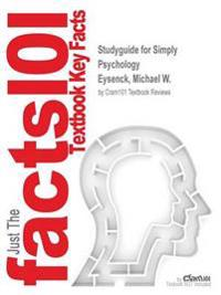 Studyguide for Simply Psychology by Eysenck, Michael W., ISBN 9781848721029