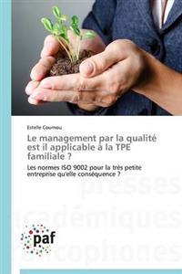 Le Management Par La Qualite Est Il Applicable a la Tpe Familiale ?