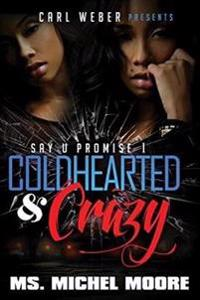 Coldhearted & Crazy