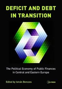 Deficit and Debt Transition: The Political Economy of Public Finances Central and Eastern Europe