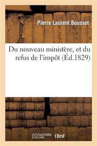 Du Nouveau Minist�re, Et Du Refus de l'Imp�t