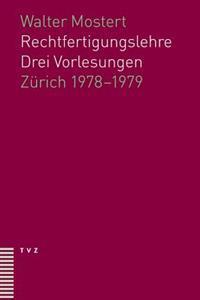 Rechtfertigungslehre: Drei Vorlesungen. Zurich 1978-1979