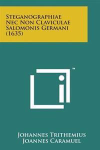 Steganographiae NEC Non Claviculae Salomonis Germani (1635)