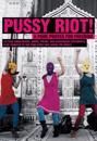 Pussy Riot! : a punk prayer for freedom : brev från häkte, sånger, dikter, rättegångspläderingar och hyllningar till punkbandet som engagerade en hel värld