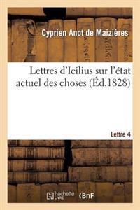 Lettres d'Icilius Sur l'�tat Actuel Des Choses. 4e Lettre