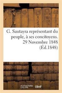 G. Sautayra Representant Du Peuple, a Ses Concitoyens. 29 Novembre 1848