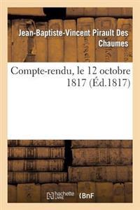 Compte-Rendu, Par M. Pirault Des Chaumes, Maire de Nanterre, � Ses Administr�s, Le 12 Octobre 1817