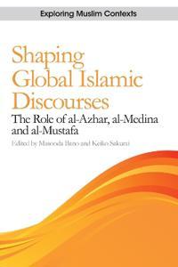 Shaping Global Islamic Discourses