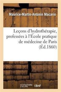 Lecons D'Hydrotherapie, Professees A L'Ecole Pratique de Medecine de Paris