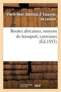 Routes Africaines, Moyens de Transport, Caravanes, Memoire Extrait D'Un Ouvrage Inedit