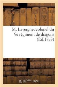 M. Lavergne, Colonel Du 9e R�giment de Dragons