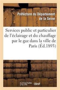 Services Public Et Particulier de L'Eclairage Et Du Chauffage Par Le Gaz Dans La Ville de Paris