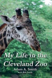 My Life in the Cleveland Zoo: A Memoir